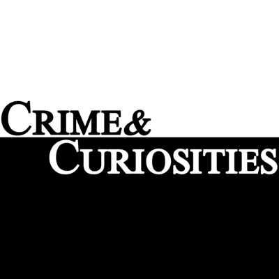 Crime and Curiosities