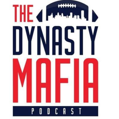 The Dynasty Mafia Fantasy Football Podcast