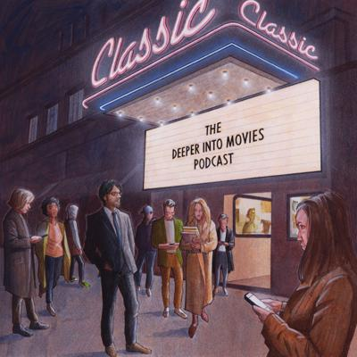 The Deeper Into Movies Podcast