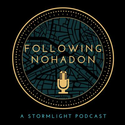 Following Nohadon: A Stormlight Podcast
