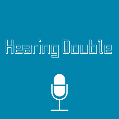 Hearing Double Podcast