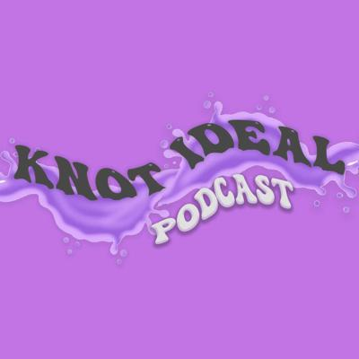 Knot Ideal Podcast