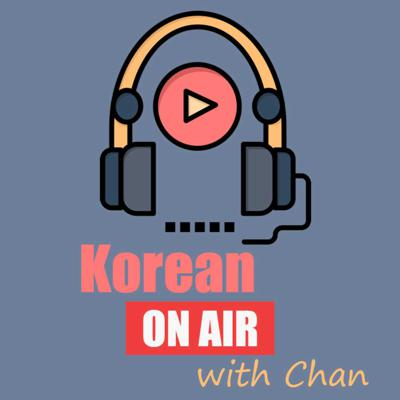 Korean On Air with Chan