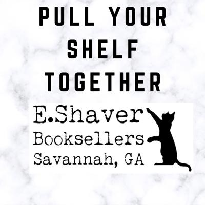 Melissa Taylor and Jessica Osborne, co-owners of the indie bookstore, E. Shaver, Booksellers in Savannah, GA, talk about books they've been reading and recommend.