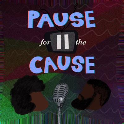 Pause For The Cause Podcast