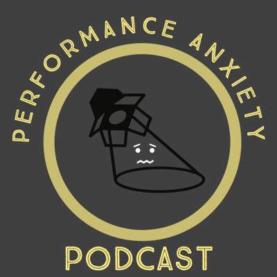 Performance Anxiety Podcast