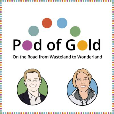 Find comfort and inspiration from real people addressing winner-take-all economics and other root causes of climate chaos, inequity, and global unrest. On the road from wasteland to wonderland, this is Pod of Gold.