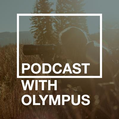Podcast With Olympus