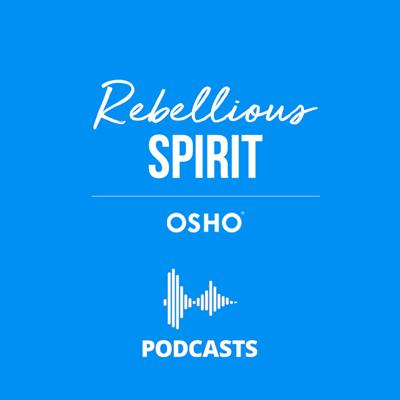 The Rebellious Spirit podcast is built on the Osho notion of the rebel and rebellion, about the individuals who chose not to live like robots conditioned by the past - who walked the path according to their own light and risked everything for their individual freedom. These contemporary stories are fueled by the science of the inner - meditation.