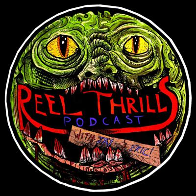 The Reel Thrills Podcast with Jay and Eric