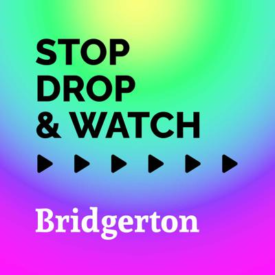 Stop, Drop & Watch: Bridgerton
