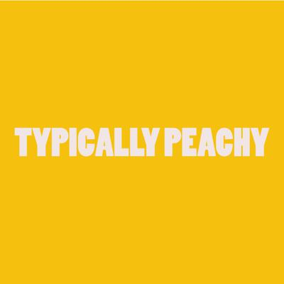 Typically Peachy