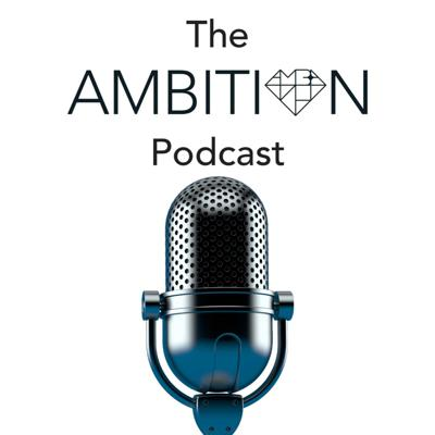 The Ambition Podcast