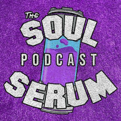 The Soul Serum Podcast