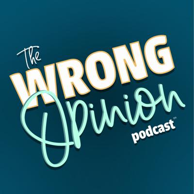 The Wrong Opinion