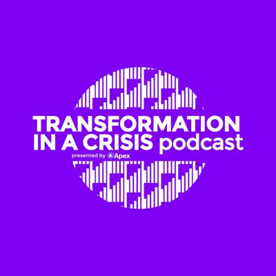 Transformation in a Crisis