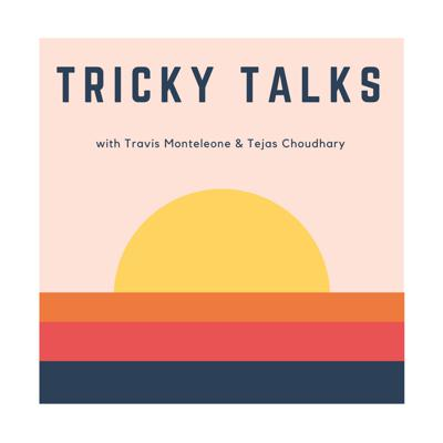 Tricky Talks is a talk show that explores the challenging issues that most people shy away from talking about. From race, religion, money and politics to the purpose of punishment in modern society, Travis and Tejas will shy away from no topic. Join them as they explore the timely and relevant issues facing our society and ask the tricky questions.