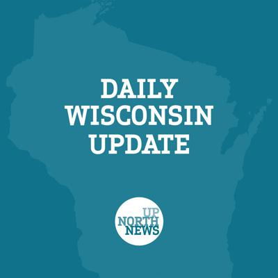 UpNorthNews Daily Wisconsin Update