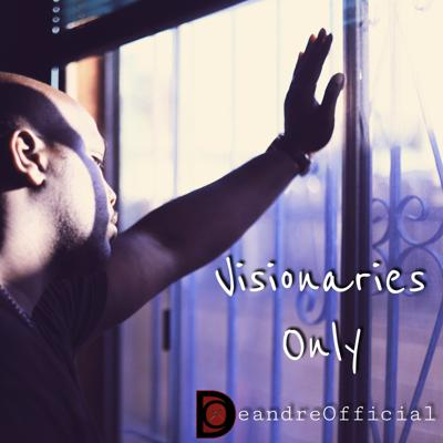 VISIONARIES ONLY!!!