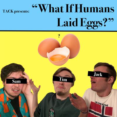 What if Humans Laid Eggs?