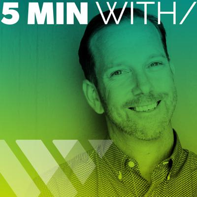 You can say a lot in 5 minutes. Join agency veteran Jamie Sims as he brings you into one-on-one discussions with his curated network of executives and friends to explore timely topics shaping business, branding and leadership. And like any good conversation, 5 minutes is never enough time.   Produced by WITH/studios and the WITH/agency. For more information visit thewithagency.com