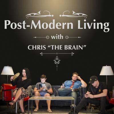 Post-Modern Living with Chris The Brain