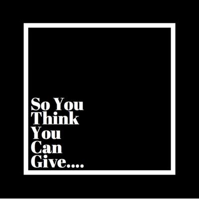 So You Think You Can Give
