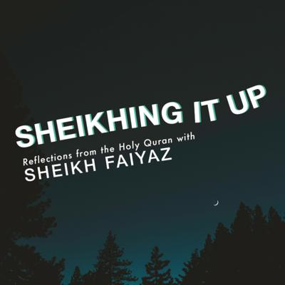 Sheikhing it Up with Sheikh Faiyaz