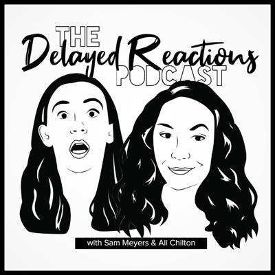 We'll see it eventually...maybe. Two friends trying to catch up on everything that was once trendy. Delayed Reactions is a pop-culture and entertainment podcast hosted by Sam Meyers & Ali Chilton.
