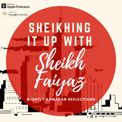 'Sheikhing it Up with Sheikh Faiyaz' offers unique reflections on spirituality, humanity, justice and contemporary issues from the lens of the Qur'an, the Prophet Muhammad, and his immaculate family.