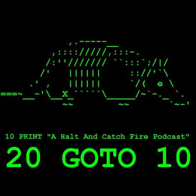20 GOTO 10 - A Halt And Catch Fire Podcast