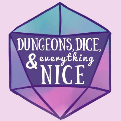 Dungeons, Dice, & Everything Nice is an all women, all comedian, Dungeons and Dragons (5e) podcast. We've got Gobliritas, needless sacrifices, and a lot of Butcher Shop workplace dynamics.