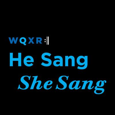 He Sang/She Sang is a new podcast from WQXR for the opera-curious and opera superfans who want to know what all those big voices are really singing about. The podcast follows the radio broadcast season of the Metropolitan Opera with a weekly roundtable chat that discusses the plots, characters, music, productions, social significance and great performances of that week's opera.  Following the Met's radio broadcast season, He Sang/She Sang will dive into the new productions of Wagner's Tristan und Isolde and Rossini's William Tell, the Met premiere of an opera by Finnish composer Kaija Saariaho and fan favorites by Verdi, Puccini and Mozart.  He Sang/She Sang is hosted by Merrin Lazyan and Michael Shobe, with appearances by superstar soprano Anna Netrebko, Met Opera tenor Stuart Skelton, WQXR hosts Jeff Spurgeon and Nimet Habachy, BBC 3 host Clemency Burton Hill and others.