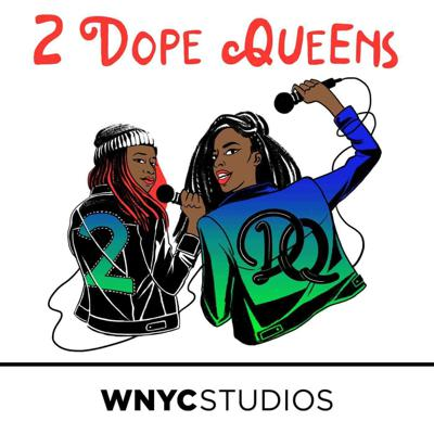 Phoebe  Robinson and Jessica Williams are funny. They're black. They're BFFs. And they host a a live comedy show in Brooklyn. Join the 2 Dope Queens, along with their favorite comedians, for stories about sex, romance, race, hair journeys, living in New York, and Billy Joel. Plus a whole bunch of other S**t.  WNYC Studios is a listener-supported producer of other leading podcasts including Radiolab, Snap Judgment, Sooo Many White Guys, On the Media, Here's the Thing with Alec Baldwin and many others. © WNYC Studios