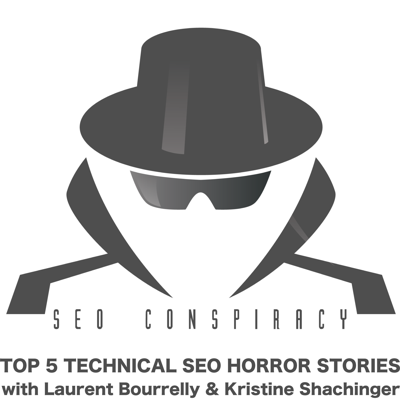 Cover art for TOP 5 Technical SEO HORROR STORIES with KRISTINE SCHACHINGER-  #14