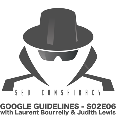 Cover art for Google Guidelines : how to get results in SEO by knowing how to manipulate the system S02E06