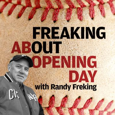 Freaking Out About Cincinnati's Opening Day with Randy Freking