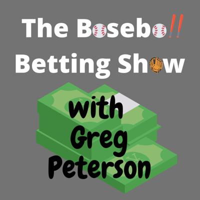The Baseball Betting Show with Greg Peterson