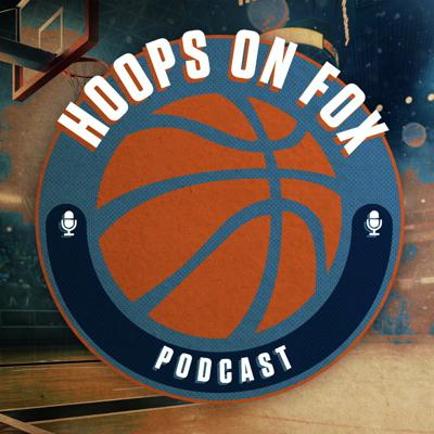 Hoops on Fox Podcast