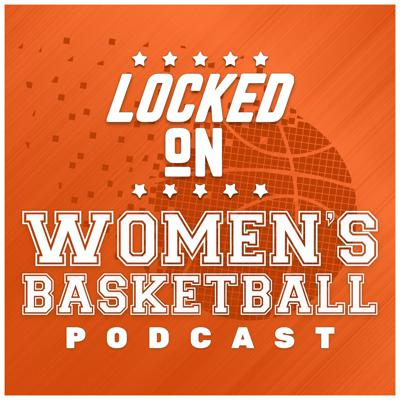 Locked On Women's Basketball – Daily Podcast On The WNBA