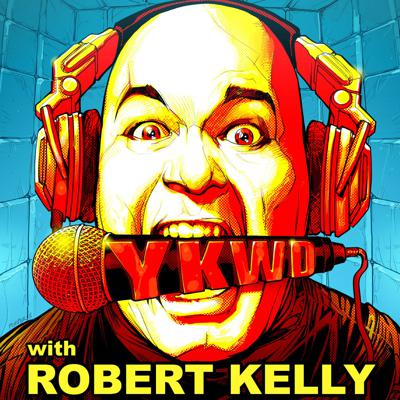 Robert Kelly's You Know What Dude!