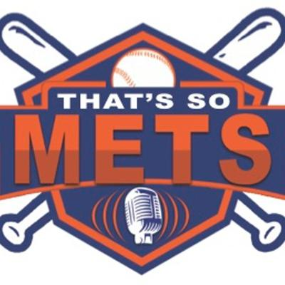 That's So Mets Podcast