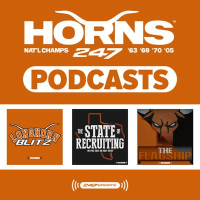 A Texas-sized podcast feed for Longhorns fans who can't get enough coverage of UT athletics. The Horns247 podcast feed features news, opinion, and analysis from the 247Sports team dedicated to covering the Texas Longhorns. The Longhorn Blitz features opinionated team coverage from Jeff Howe, Matt Butler, and Rod Babers. The State of Recruiting stars Mike Roach talking Texas football through a recruiting lens. And The Flagship features Chip Brown and Taylor Estes talking all things UT.