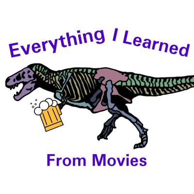 Everything I Learned From Movies