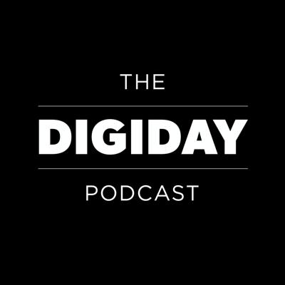 The Digiday Podcast is a weekly show on the big stories and issues that matter to brands, agencies and publishers as they transition to the digital age.