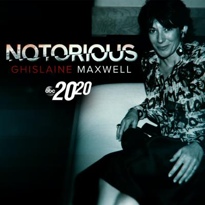 Cover art for Notorious: Ghislaine Maxwell