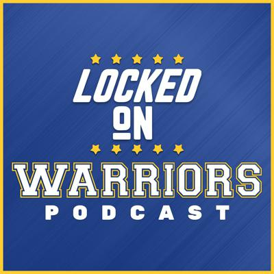 Locked On Warriors – Daily Podcast On The Golden State Warriors