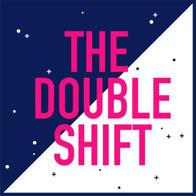 The Double Shift