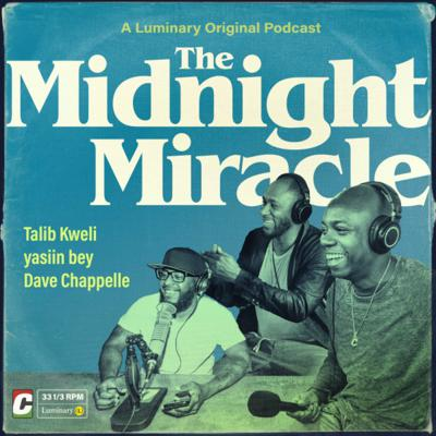 The Midnight Miracle is a thought-provoking podcast that uniquely blends the salon and variety show traditions while providing a glimpse into the inner lives of hosts Talib Kweli, yasiin bey, Dave Chappelle, and friends. The Midnight Miracle was recorded during Chappelle's legendary 2020 Summer Camp in Ohio.