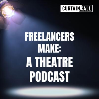 Cover art for Freelancers Make: A Theatre Podcast Ep 1